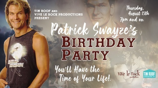 Have The Time Of Your Life At Tin Roof S Patrick Swayze